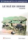Blé en herbe (Le) -  Colette -  - 9782081308169