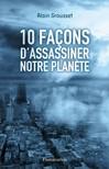 10 façons d'assassiner notre planète - Alain Grousset -  - 9782081247611