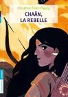 Chaân, la rebelle - Christine Féret-Fleury -  - 9782081242012
