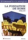 Fondation de Rome (La) -  Tite-Live -  - 9782081205604