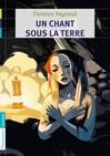 Un chant sous la terre - Florence Reynaud -  - 9782081263185