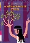 16 métamorphoses d'Ovide - Françoise Rachmuhl -  - 9782081242111