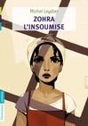 Zohra, l'insoumise - Michel Leydier -  - 9782081263253
