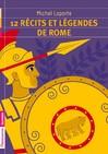 12 récits et légendes de Rome - Michel Laporte -  - 9782081250406