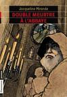 Double meurtre à l'abbaye - Jacqueline Mirande -  - 9782081242043