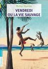 Vendredi ou la Vie sauvage - Anne-catherine Lepage, Michel Tournier -  - 9782081254114
