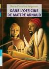 Dans l'officine de maître Arnaud - Marie-Christine Helgerson -  - 9782081256446