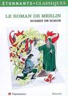 Roman de Merlin (Le) -  Robert de Boron -  - 9782080723024
