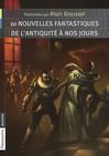 10 nouvelles fantastiques, de l'Antiquité à nos jours - Alain Grousset -  - 9782081250246