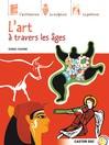 Art à travers les âges (L') - Sonia Chaine -  - 9782081627772
