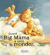 Quand Big Mama a créé le monde - Phyllis Root -  - 9782081616196