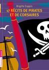 17 récits de pirates et de corsaires - Brigitte Coppin -  - 9782081247222