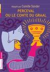 Perceval ou le conte du Graal -  Chrétien de Troyes, Camille Sander -  - 9782081262478