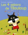 Quatre saisons de Tilouloup (Les) - René Gouichoux -  - 9782081634732
