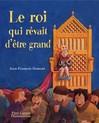 Roi qui rêvait d'être grand (Le) - Jean-François Dumont -  - 9782081617339