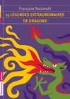 15 légendes extraordinaires de dragons - Françoise Rachmuhl -  - 9782081238657