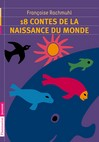 18 contes de la naissance du monde - Françoise Rachmuhl -  - 9782081242197