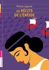 12 récits de l'Énéide - Michel Laporte, Anne-Sophie Mignolet -  - 9782081230293