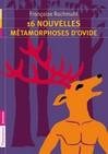 16 nouvelles métamorphoses d'Ovide - Françoise Rachmuhl -  - 9782081228450