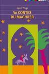 30 contes du Maghreb - Jean Muzi -  - 9782081243590