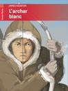 Archer blanc (L') - James Houston -  - 9782081253797
