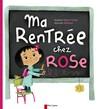Ma rentrée chez Rose - Nadine Brun-Cosme, Annette Marnat -  - 9782081241299