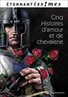 Cinq histoires d'amour et de chevalerie -  Inconnu -  - 9782081250024