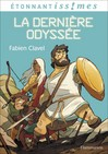 La Dernière Odyssée - Fabien Clavel -  - 9782081249974