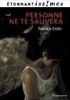 Personne ne te sauvera - Fabrice Colin  -  - 9782081249967