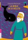 Bible en 15 récits (La) - Françoise Rachmuhl -  - 9782081243200