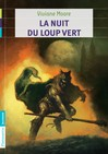 Nuit du loup vert (La) - Viviane Moore -  - 9782081229839