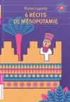 6 récits de Mésopotamie - Michel Laporte -  - 9782081271852