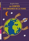 21 contes des origines de la terre - Brigitte Heller-Arfouillère -  - 9782081267459