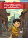 Arthur et le phénix aux trois louches - Martin Desbat, Géraldine Elschner -  - 9782081256378