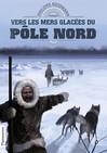 Vers les mers glacées du Pôle Nord - Miguel Coimbra, Philippe Nessman -  - 9782081336865