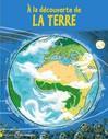 A la découverte de la terre - Emeline Lebouteiller -  - 9782081287075