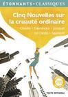 CINQ NOUVELLES SUR LA CRUAUTE ORDINAIRE -  Collectif -  - 9782081313842