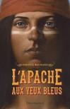 Apache aux yeux bleus (l') - Christel Mouchard -  - 9782081286634