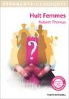 Huit femmes - Thomas Robert -  - 9782081375512